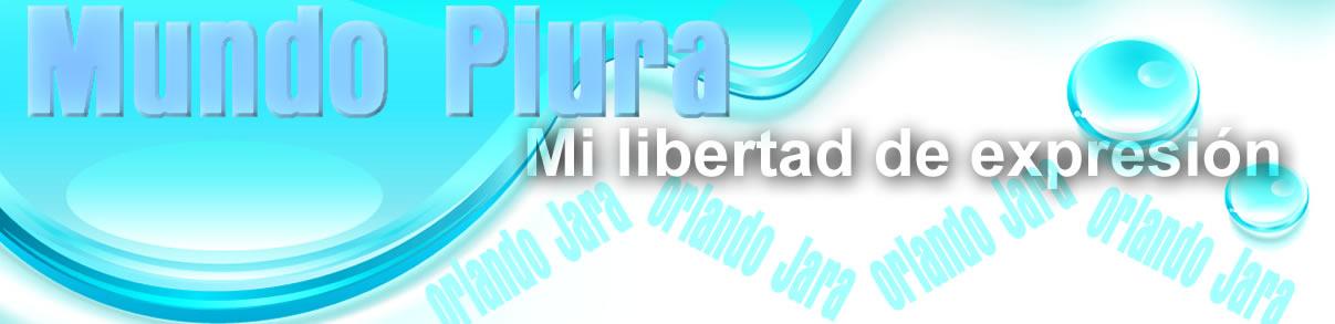 MUNDO PIURA / COSAS Y HECHOS                 /    TU OPINIÓN EN LIBERTAD