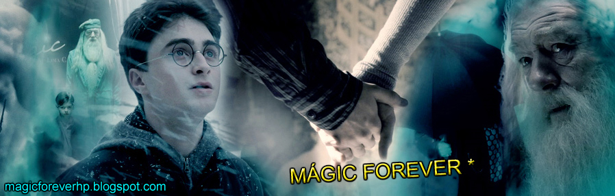 ::: Mágic Forever ::: Harry Potter