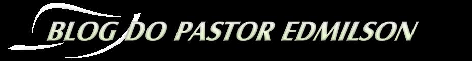 Blog do Vereador Pastor Edmilson
