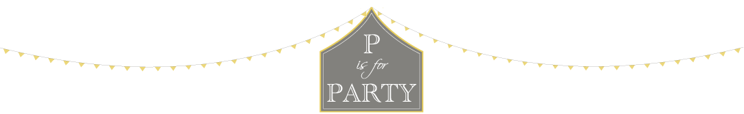 P is for Party