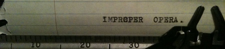 IMPROPER OPERA