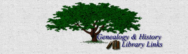 GENEALOGY/HISTORY LINKS LIBRARY