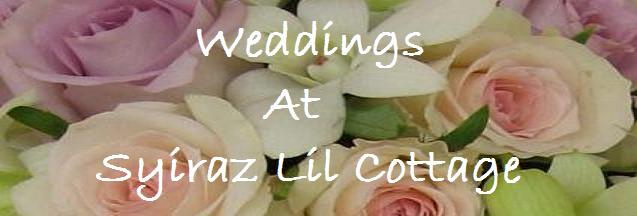 weddings at syiraz lil cottage