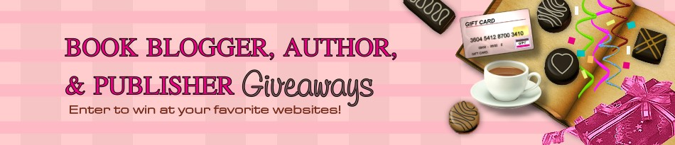 Book Blogger, Author,  and Publisher Giveaways