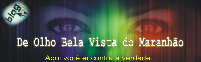 De OLHO Bela Vista do Maranhão