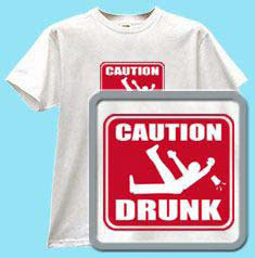Caution - Drunk