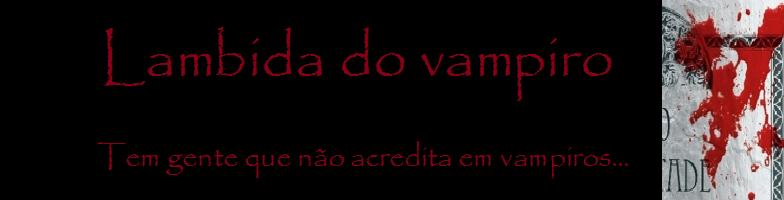 Lambida do Vampiro