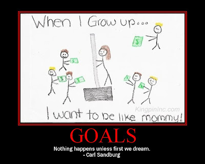 goals like mommy Don't Screw It Up Again