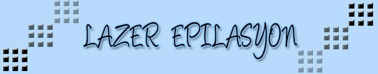 Lazer Epilasyon | Lazer Epilasyon | Lazer Epilasyon | Lazer Epilasyon