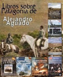 Mis libros sobre el pasado de Patagonia