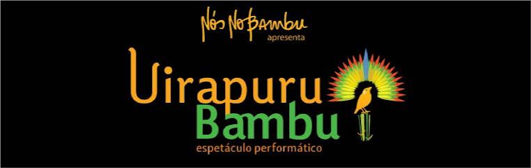 Uirapuru Bambu espetáculo performático