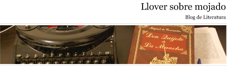 Llover sobre mojado - Blog de Literatura
