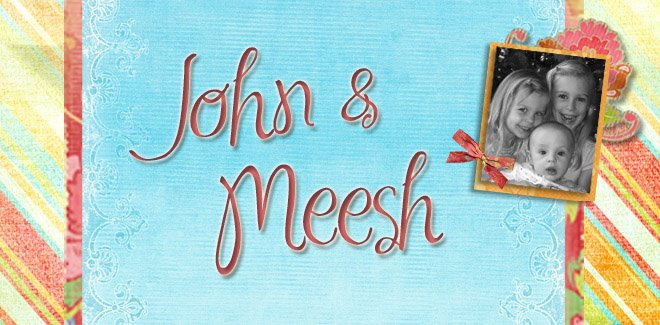 John & Meesh