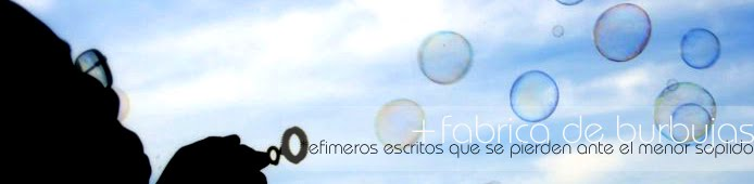 + FabricaDeBurbujas