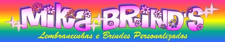 Mika Brind's Lembrancinhas e Brindes Personalizados