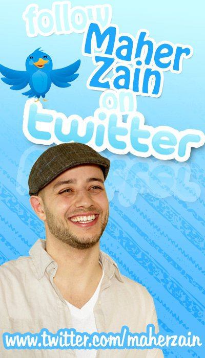Follow Maher Zain on twitter. Maher will be giving regular updates on