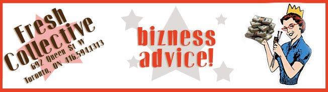 Bizness Advice!