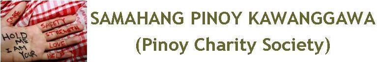 SAMAHANG PINOY KAWANGGAWA (Pinoy Charity Society)