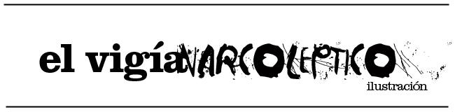 El Vigía Narcoléptico