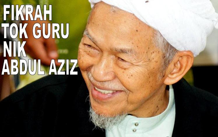 :: FIKRAH TOK GURU NIK ABDUL AZIZ::