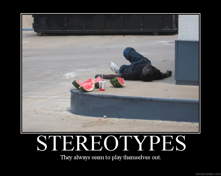 Stereotypes demotivational poster