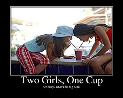 Two Girls, One Cup Demotivational Poster