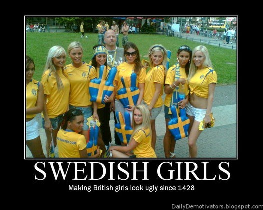 [Image: swedish-girls-demotivational-poster.jpg]