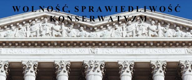 Wolność, Sprawiedliwość, Konserwatyzm - blog polityczny