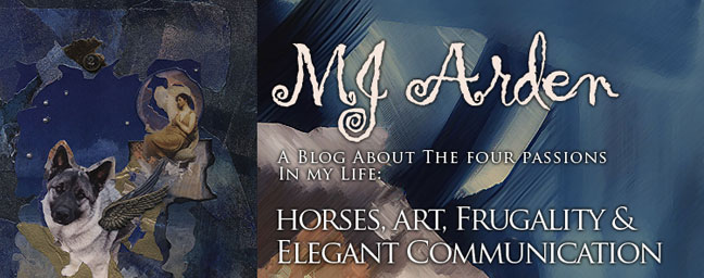 MJ Arden - Horses, Art, Frugality and Elegant Communication