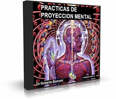 PRACTICAS DE PROYECCION MENTAL, Dr. Roberto Bonomi