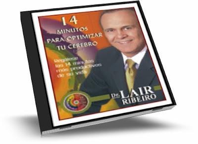 14 MINUTOS PARA OPTIMIZAR TU CEREBRO, Dr. Lair Ribeiro [ Audiolibro ] – Regálese los 14 minutos diarios más productivos de relajación.