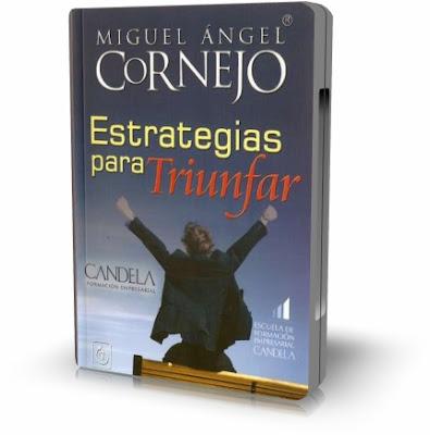 ESTRATEGIAS PARA TRIUNFAR, Miguel Angel Cornejo [ VIDEO + Audiolibro ] – Estrategias para desarrollar y alcanzar los objetivos que te propongas.