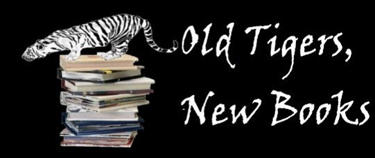 Old Tigers, New Books