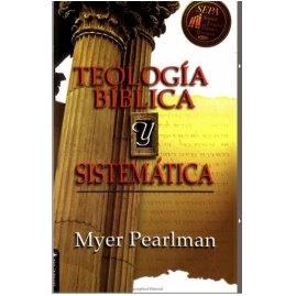 Teologia biblica y sistematica de myer pearlman PDF download