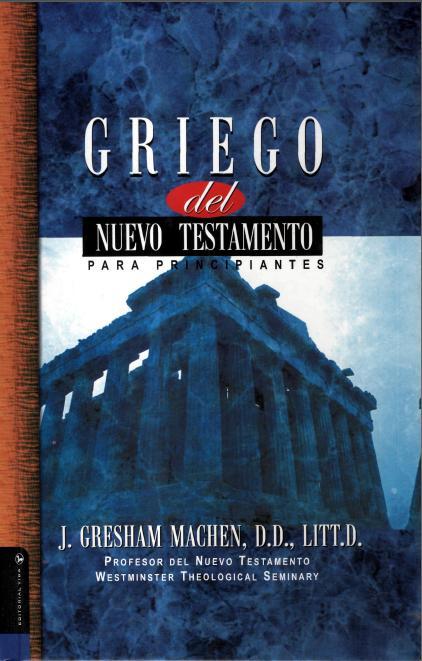 Griego del Nuevo testamento para principiantes J. Gresham Machen sociedad de jovenes libros cristianos