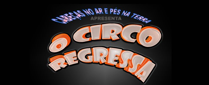 o circo regressa
