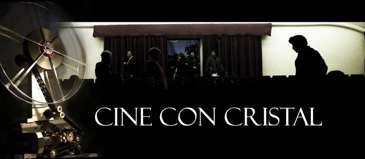 CINE CON CRISTAL