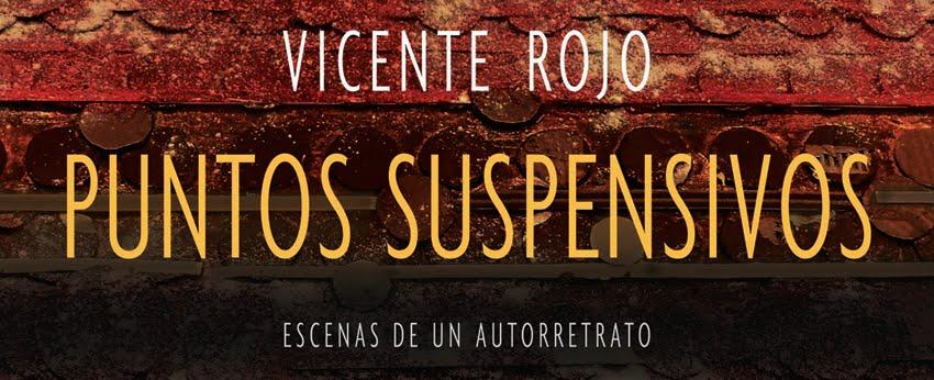 Puntos Suspensivos de Vicente Rojo