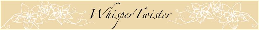 WhisperTwister