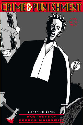Crime and Punishment - A Graphic Novel