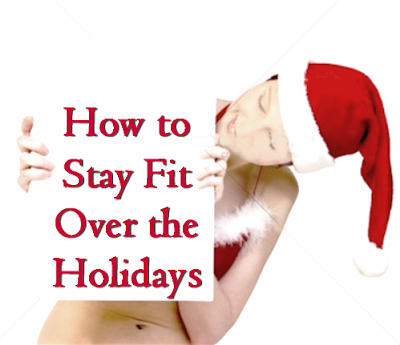 holiday+fitness Get The TRUTH About Holiday Weight Loss
