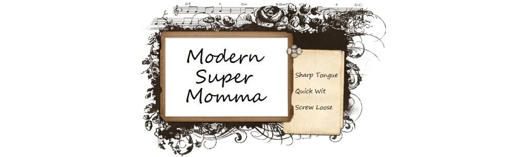 Modern Super Momma