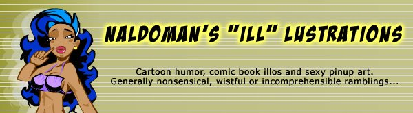 "Naldoman's ""Ill"" Lustrations"