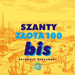Szanty. Złota 100 BIS