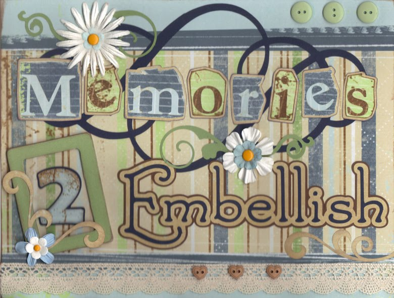 Memories 2 Embellish