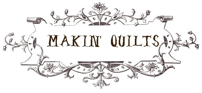 Makin&#39; Quilts