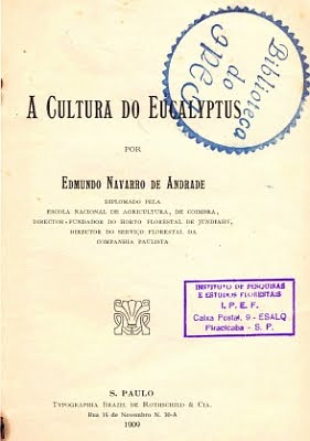 Cultura do Eucalyptus, by Edmundo Navarro de Andrade (1909) / Eucalyptus Cultivation, by Edmundo Navarro de Andrade (1918)/ Free Downloadable Eucalyptus Book / Gustavo Iglesias Trabado, Roberto Carballeira Tenreiro and Javier Folgueira Lozano / GIT Forestry Consulting SL, Consultoría y Servicios de Ingeniería Agroforestal, Lugo, Galicia, España, Spain / Eucalyptologics, information resources on Eucalyptus cultivation around the world / Eucalyptologics, recursos de informacion sobre el cultivo del eucalipto en el mundo