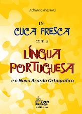 DE CUCA FRESCA COM A LÍNGUA PORTUGUESA E O NOVO ACORDO ORTOGRÁFICO
