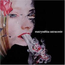 MATRYOSKA - zatracenie (2005)
