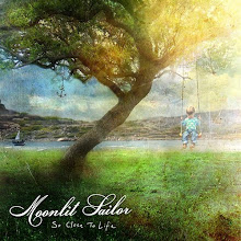 MOONLIGHT SAILOR - So Close to Life (2009)